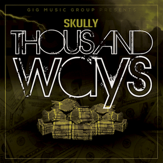 Thousand Ways by Skully Download