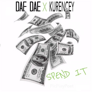 Spend It Remix by Dae Dae ft Kurencey Download