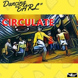 Circulate by Dancing Earl Download