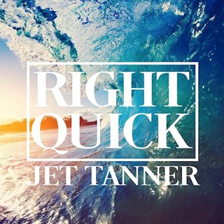 Right Quick by Jet Tanner Download