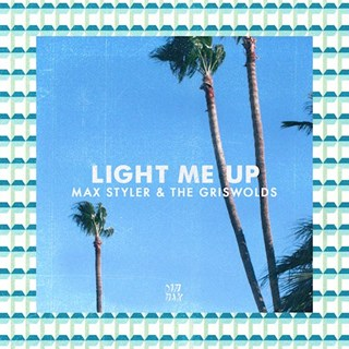 Light Me Up by Max Styler & The Griswolds Download