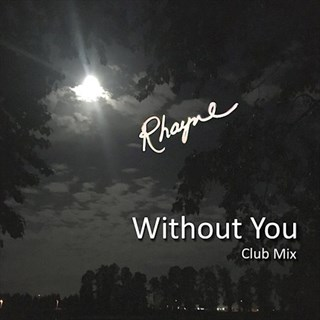 Without You by Rhayne Download