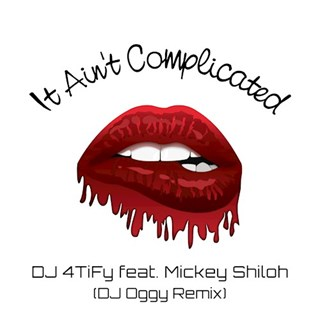 It Aint Complicated by DJ 4Tify ft Mickey Shiloh Download