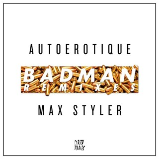 Badman by Autoerotique & Max Styler Download