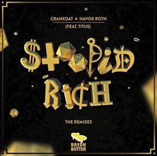 Stoopid Rich by Crankdat & Havok Roth ft Titus Download