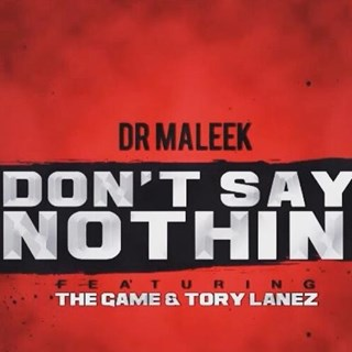 Dont Say Nothin by Dr Maleek ft Tory Lanez & The Game Download