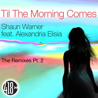 Til The Morning Comes by Shaun Warner, Alexandria Elisia, Mark Hagan Download