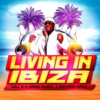 Living In Ibiza by Will G X Marq Aurel X Rayman Rave Download