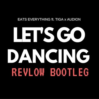 Lets Go Dancing by Eats Everything ft Tiga & Audion Download
