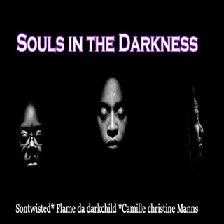Souls In The Darkness by Sontwisted, Flame The Dark Child & Camille Manns Download
