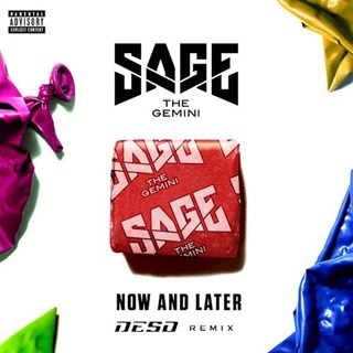 Now Or Later by Sage The Gemini Download