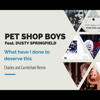What Have I Done To Deserve This by Pet Shop Boys ft Dusty Springfield Download