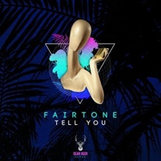Tell You by Fairtone Download