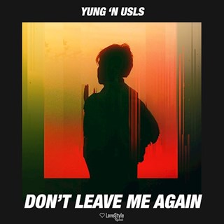 Dont Leave Me Again by Yung N Usls Download
