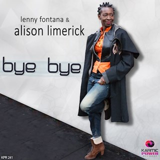 Bye Bye by Lenny Fontana & Alison Limerick Download