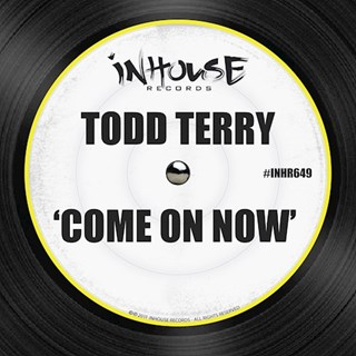Come On Now by Todd Terry Download