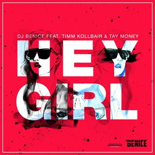 Hey Girl by DJ Benice ft Timm Kollbair & Tay Money Download