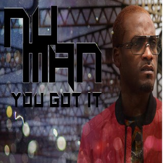 You Got It by Nu Man ft RT Download