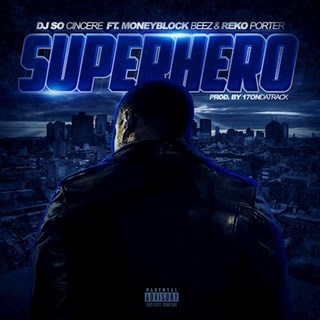 Superhero by DJ So Cincere ft Moneyblock Beez & Reko Porter Download