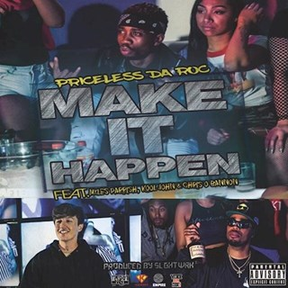 Make It Happen by Priceless Da Roc ft Myles Parrish, Kool John & Chris Obannon Download