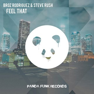 Feel That by Broz Rodriguez & Steve Rush Download