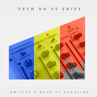 Tech No vs Shift by Driiift X Deck vs Overline Download