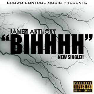 Bihhhh by Jamez Anthony Download