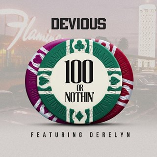 100 Or Nothin by Devious ft Derelyn Remix Download