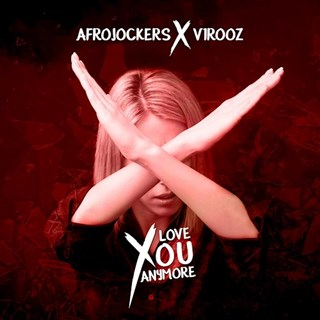 Love You Anymore by Afrojockers & V1r00z Download