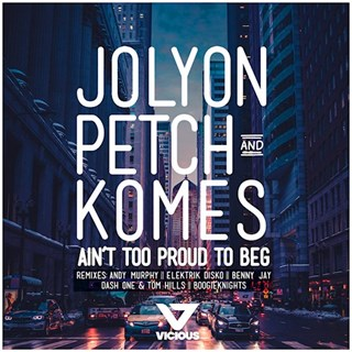 Aint Too Proud To Beg by Jolyon Petch & Komes Download