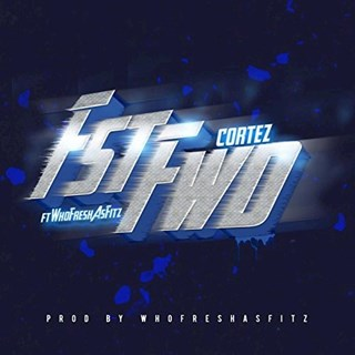 Fast Forward by Cortez Download