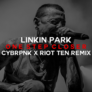 One Step Closer by Linkin Park X Cybrpnk Download