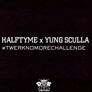 Twerk No More by Halftyme X Yung Sculla Download