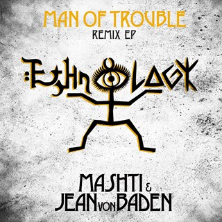 Man Of Trouble by Mashti & Jean Von Baden Download