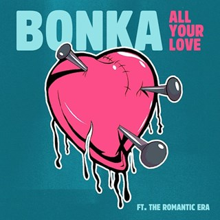 All Your Love by Bonka ft The Romantic Era Download