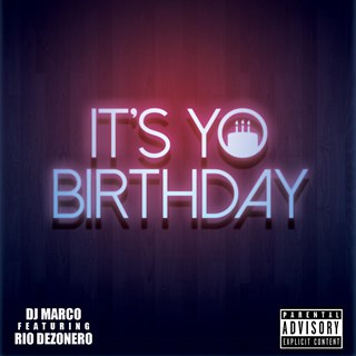 Its Yo Birthday by DJ Marco ft Rio Dezonero Download