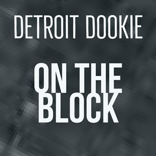 On The Block by Detroit Dookie Download