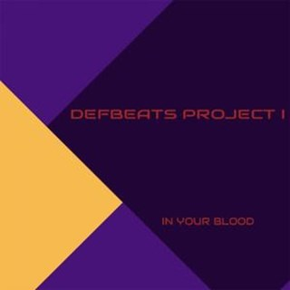 In Your Blood by Defbeats Project I Download