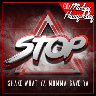 Stop Shake What Your Momma Gave You by Mickey Humphrey Download