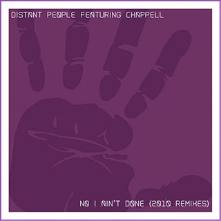 No I Aint Done by Distant People ft Chappell Download