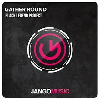 Gather Round by Black Legend Project Download