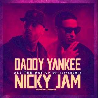 All The Way Up by DJ Teeoh X Daddy Yankee ft Nicky Jam Download