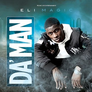 Da Man by Eli Magic Download