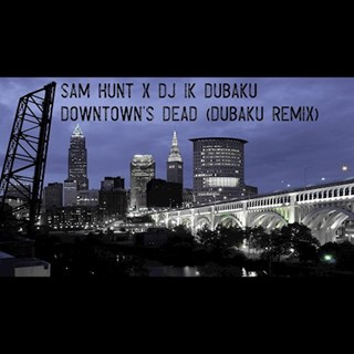 Downtowns Dead by Sam Hunt Download