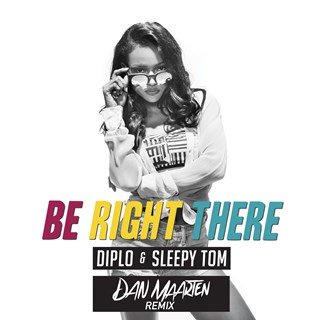 Be Right There by Diplo & Sleepy Tom Download