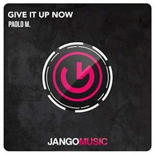 Give It Up Now by Paolo M Download