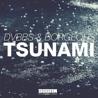 Tsunami by Dvbbs & Borgeous Download