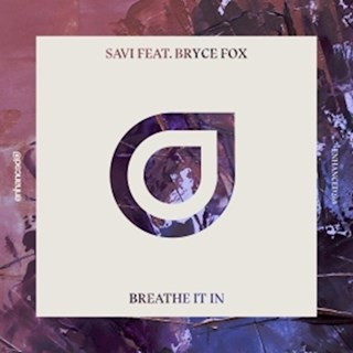 Breathe It In by Savi ft Bryce Fox Download