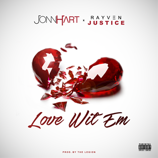 Love Wit Em by Jonn Hart X Rayven Justice Download