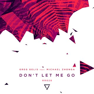 Dont Let Me Go by Greg Gelis ft Michael Zhonga Download